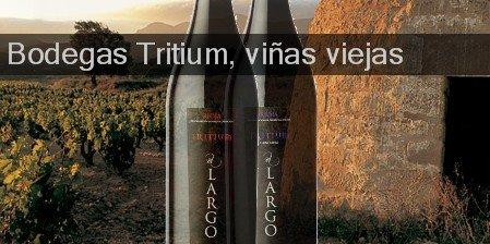 Bodegas Tritium ...viñas viejas